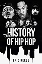The History of Hip Hop: Hip Hop is the Art and Pulse of Urban America!