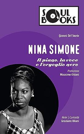 Nina Simone: Il piano, la voce e lorgoglio nero (Soul Books)