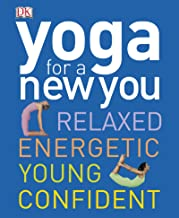 Yoga for a New You: Relaxed, Energetic, Young, Confident