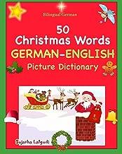 Bilingual German: 50 Christmas Words (German picture Dictionary): book,German word book, German Christmas books, German picture dictionary (Bilingual ... Dictionary) (Volume 25) (German Edition)