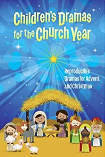 Children's Dramas for the Church Year: Reproducible Dramas for Advent and Christmas