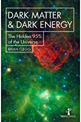 Dark Matter and Dark Energy: The Hidden 95% of the Universe (Hot Science) Kindle Edition