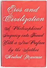 EROS AND CIVILIZATION. A philosophical inquiry into Freud WITH NEW PREFACE BY AUTHOR