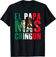El Papa Mas Chingon - Funny Dad Gift T-Shirt