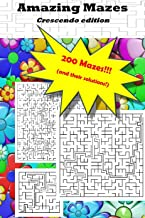 """Amazing Mazes """"Crescendo"""" edition: 200 mazes and their solutions!"""
