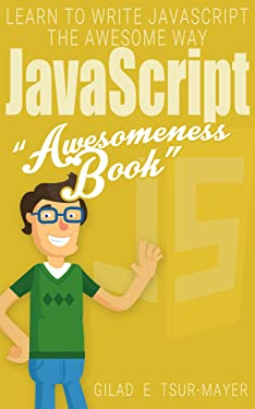 JavaScript: JavaScript Awesomeness Book (Awesomeness Books 3)