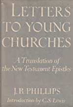 Letters to Young Churches: A Translation of the New Testament Epistles