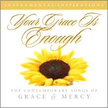 Your Grace Is Enough: Songs Of Grace & Mercy
