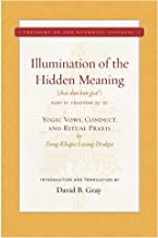 Illumination of the Hidden Meaning Vol. 2: Yogic Vows, Conduct, and Ritual Praxis (2) (Treasury of the Buddhist Sciences)