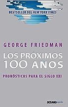 Los próximos 100 años: Pronósticos para el siglo XXI (Ensayo) (Spanish Edition)