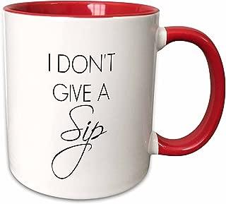 3dRose 253960_5 I don't I don't give a sip, black letters on a white background Ceramic Mug 11 oz Red