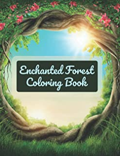 coloring book enchanted forest: Coloring Page for Adult Relaxation Featuring Enchanting Magical Land, Lovely Flowers, and ...