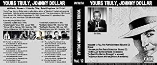 YOURS TRULY, JOHNNY DOLLAR COLLECTION Volume 12 with Bob Bailey - Old Time Radio 12 AUDIO CD - 60 Radio Shows - Total Playtime: 14:33:54 - As bonus: Includes 3 extras Audio CDs with 3 Incomplete Five Parts Stories