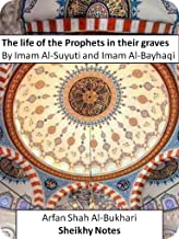 The life of the Prophets in their graves (Sheikhy Notes Book 13)