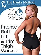 20 Minute Intense Butt Lift & Trim Thigh Workout | The Banks Method: Pilates, Barre, and Ballet Fusion