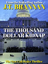 THE THOUSAND DOLLAR KIDNAP: The New Colt Ryder Thriller