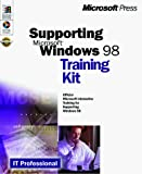 Supporting Windows 98 : Online Training Kit : McSe Training for Exam 70-098