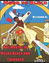 Moor to Black: The Making of Negro, Black and Coloured