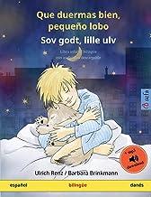 Que duermas bien, pequeño lobo – Sov godt, lille ulv (español – danés): Libro infantil bilingüe con audiolibro descargable (Sefa Libros Ilustrados En DOS Idiomas)
