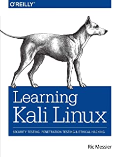 Learning Kali Linux: Security Testing, Penetration Testing, and Ethical Hacking