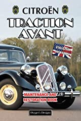 CITROËN TRACTION AVANT: MAINTENANCE AND RESTORATION BOOK (English editions) Paperback
