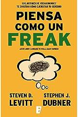Piensa como un freak (Spanish Edition) Kindle Edition