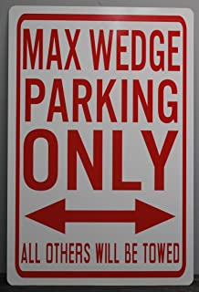 Metal Street Sign MAX WEDGE Parking Only 12 X 18 HOT ROD MUSCLE CAR BAR GARAGE MAN CAVE RESTAURANT WALL ART GIFT FITS DODGE PLYMOUTH SPORT FURY A/FX 426 HEMI SUPER STOCK RAMCHARGERS