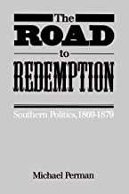 The Road to Redemption: Southern Politics, 1869-1879 (Fred W. Morrison Series in Southern Studies)