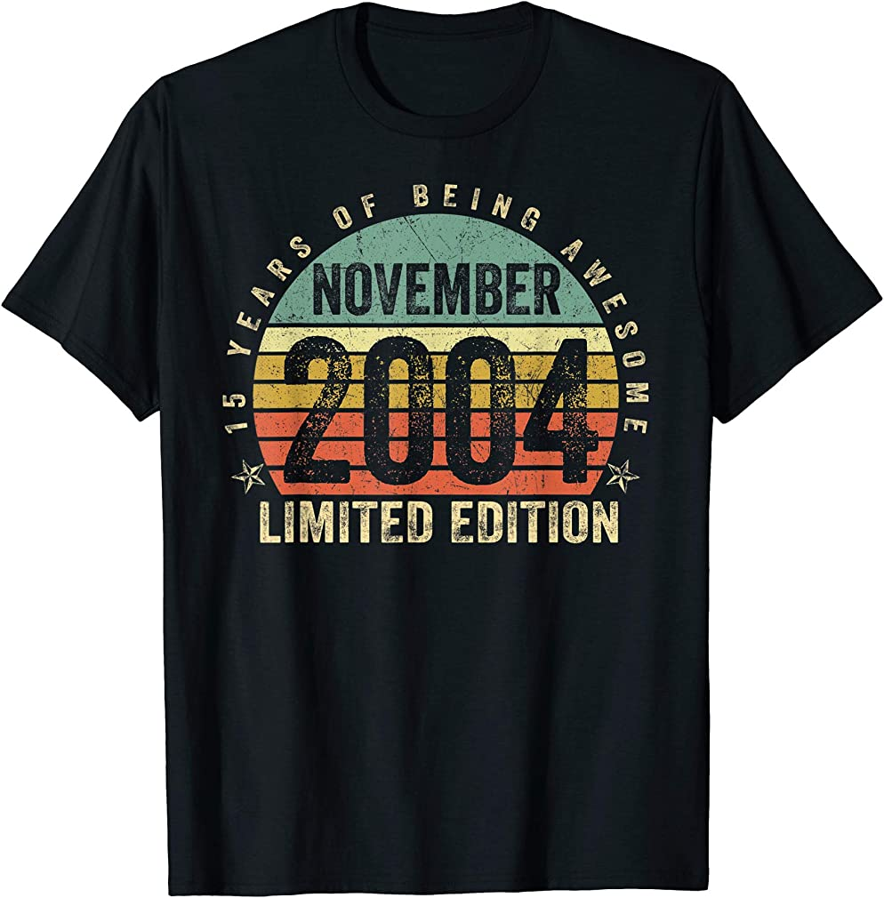 Born November 2004 Limited Edition 15th Birthday 15years Old T-shirt