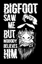 Journal: Funny Bigfoot Sighting Big Foot Sasquatch Black Lined Notebook Writing Diary - 120 Pages 6 x 9