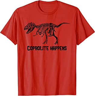 Coprolite Happens Funny Dinosaur T Shirt
