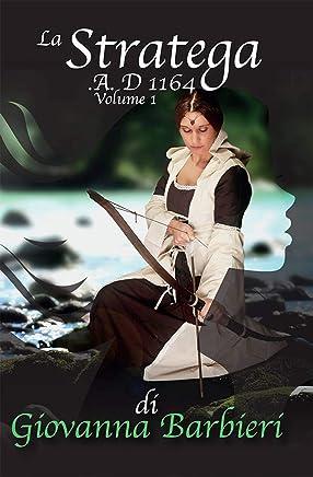 La Stratega 1164 A. D. - volume 1