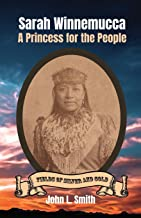 Sarah Winnemucca: A Princess for the People (Fields of Silver and Gold)