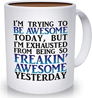 Best Morning Motivation Funny Mugs - Tired from Being So Awesome Yesterday Coffee Mug | Congratulations, Goodbye, Thank You or Going Away Gift for Boss, Coworker, Employee or Friend