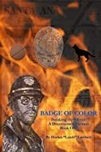Badge of Color, Breaking the Silence: A Documented Memoir, Book One