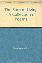 The Sum of Living - A Collection of Poems