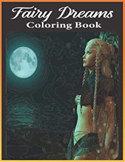 Fairy Dreams coloring book: An Adult Fairy Coloring Book Featuring Beautiful Fantasy Women, Cute Magical Animals, Mythical...