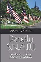 Deadly S.N.A.F.U.: Marine Corps Base Camp Lejeune, N.C.