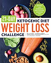 21-Day Ketogenic Diet Weight Loss Challenge: Recipes and Workouts for a Slimmer, Healthier You PDF