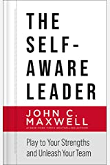 The Self-Aware Leader: Play to Your Strengths, Unleash Your Team Kindle Edition