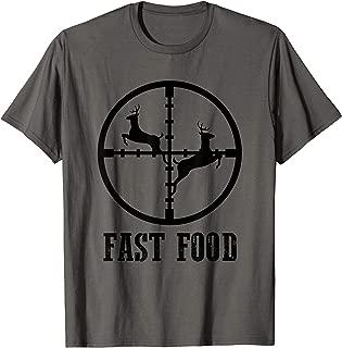 Deer Hunting Funny Hunter Fast Food Gift T-shirt Tee