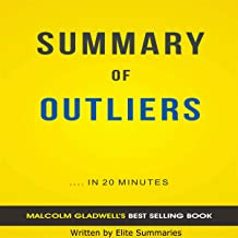 Outliers: by Malcolm Gladwell   Summary & Analysis
