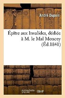 Épître aux Invalides, dédiée à M. le Mal Moncey