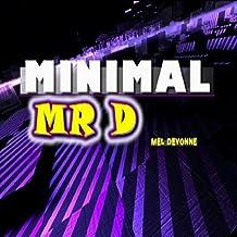 Minimal Mr D