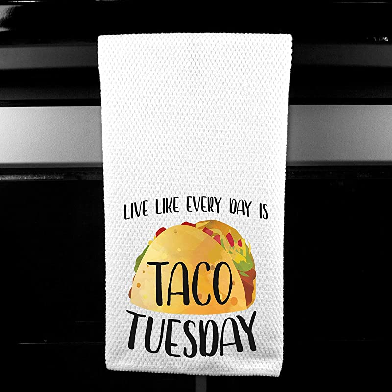 Live Every Day Like Its Taco Tuesday Microfiber Kitchen Towel