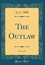 The Outlaw, Vol. 1 of 3 (Classic Reprint)