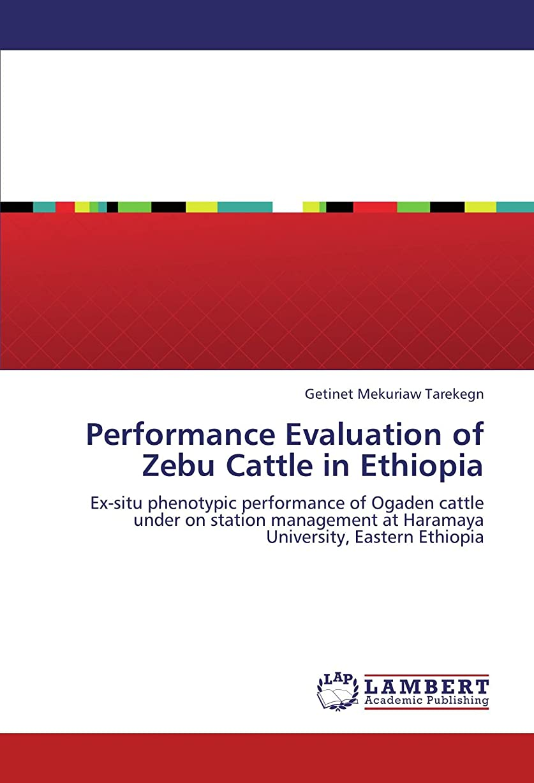マイクモーテル近代化するPerformance Evaluation of Zebu Cattle in Ethiopia: Ex-situ phenotypic performance of Ogaden cattle under on station management at Haramaya University, Eastern Ethiopia
