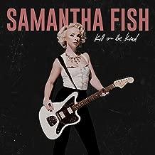 Samantha Fish - Kill Or Be Kind (2019) LEAK ALBUM