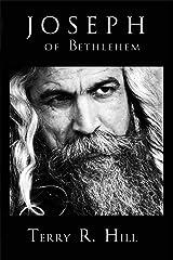 Joseph of Bethlehem: The Untold Story Kindle Edition