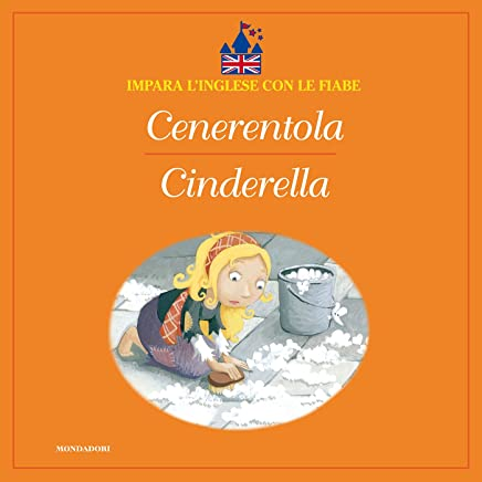 Cenerentola - Cinderella (Impara linglese con le fiabe Mondadori)